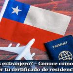 ¿Eres extranjero? – Conoce como obtener tu certificado de residencia