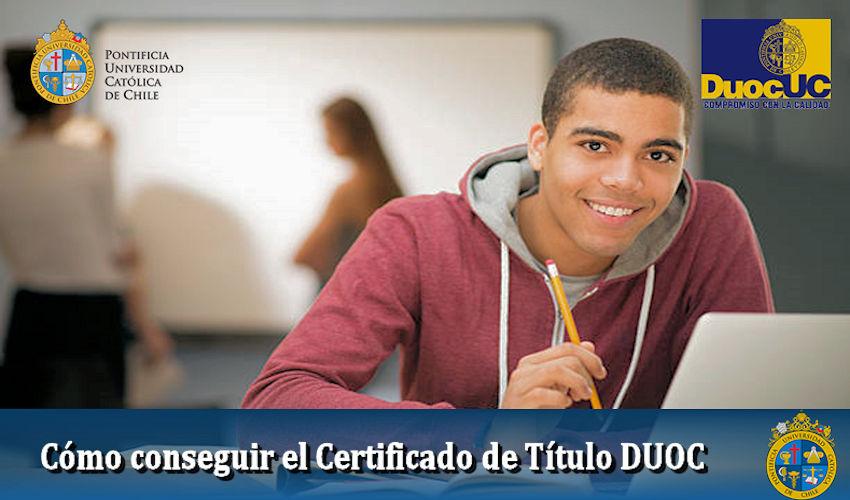 Cómo conseguir el Certificado de Título DUOC