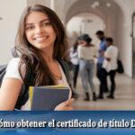 Conoce cómo obtener el certificado de título DUOC