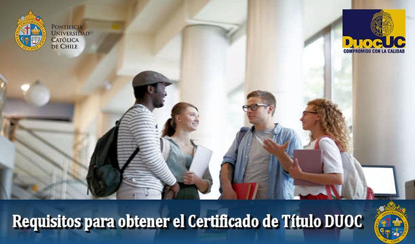 Requisitos para obtener el certificado de título DUOC